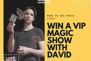 Win a VIP Magic Show With David Norwich Magician